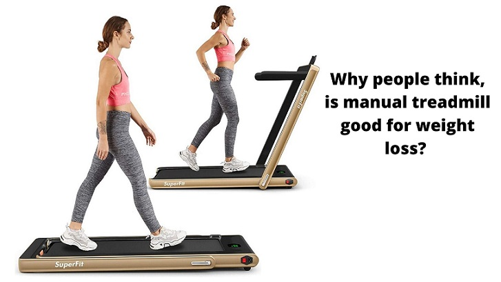 is manual treadmill good for weight loss?