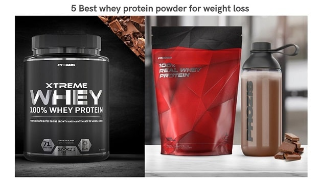 Elect 5 Best whey protein powder for weight loss in India 2021